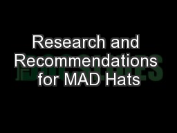 Research and Recommendations for MAD Hats