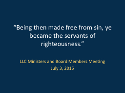 """""""Being then made free from sin, ye became the servants of righteousness."""""""