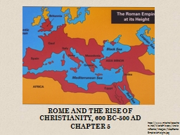ROME AND THE RISE OF CHRISTIANITY, 600 BC-500 AD