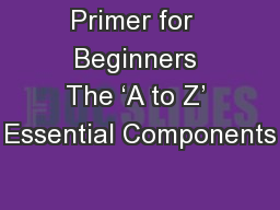 Primer for  Beginners The 'A to Z' Essential Components