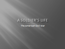 A Soldier's Life The American Civil War