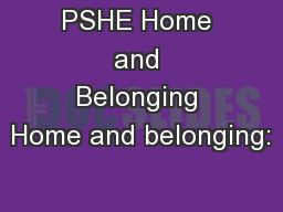 PSHE Home and Belonging Home and belonging: