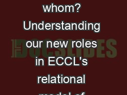 Who transforms whom? Understanding our new roles in ECCL's relational model of service learning