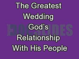 The Greatest Wedding God�s Relationship With His People