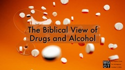The Biblical  View of Drugs and Alcohol