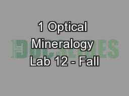 1 Optical Mineralogy Lab 12 - Fall