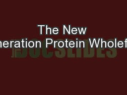The New Generation Protein Wholefood