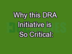 Why this DRA Initiative is So Critical: