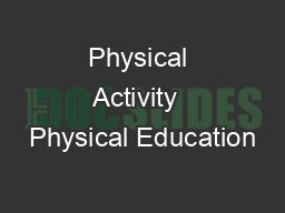 Physical Activity  Physical Education