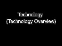 Technology (Technology Overview) PowerPoint PPT Presentation
