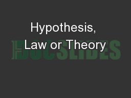Hypothesis, Law or Theory