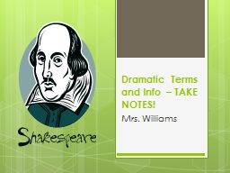 Dramatic Terms and Info – TAKE NOTES!