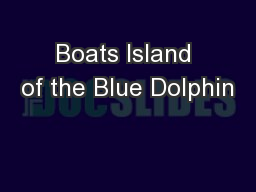 Boats Island of the Blue Dolphin
