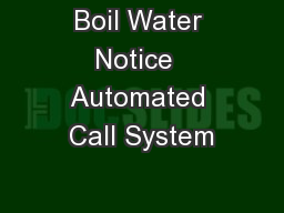 Boil Water Notice  Automated Call System