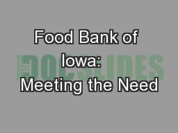 Food Bank of Iowa:   Meeting the Need