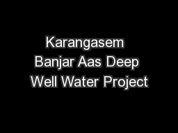 Karangasem  Banjar Aas Deep Well Water Project