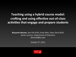 Teaching using a hybrid course model: crafting and using effective out-of-class activities that eng