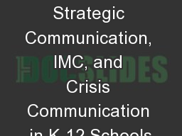 Bridging the Gap: Strategic Communication, IMC, and Crisis Communication in K-12 Schools