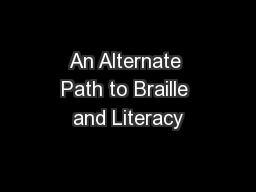 An Alternate Path to Braille and Literacy
