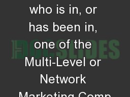When talking to someone who is in, or has been in, one of the Multi-Level or Network Marketing Comp