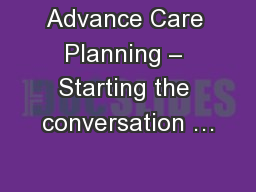 Advance Care Planning – Starting the conversation …