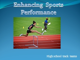 High school track teams Enhancing Sports Performance