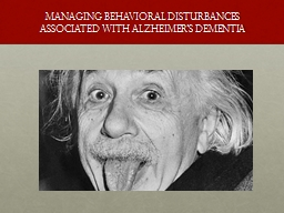 Managing behavioral disturbances associated with Alzheimer's dementia PowerPoint PPT Presentation