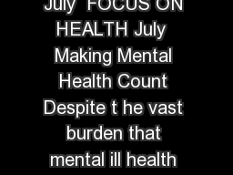 FOCUS ON HEALTH Making Mental Health Count  OECD July  FOCUS ON HEALTH July  Making Mental Health Count Despite t he vast burden that mental ill health imposes on people and on economies  many countri
