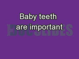 Baby teeth are important