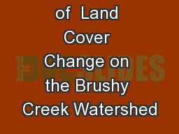 The Effects of  Land Cover Change on the Brushy Creek Watershed