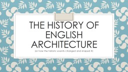 The history of English architecture