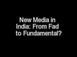 New Media in India: From Fad to Fundamental?