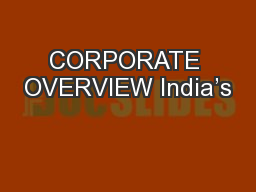 CORPORATE OVERVIEW India's