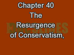 Chapter 40 The Resurgence of Conservatism,
