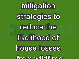 Exploring mitigation strategies to reduce the likelihood of house losses from wildfires