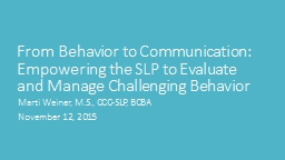 From Behavior to Communication: Empowering the SLP to Evaluate and Manage Challenging Behavior PowerPoint PPT Presentation