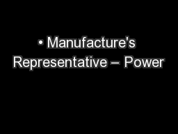 • Manufacture's Representative – Power