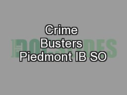 Crime Busters Piedmont IB SO