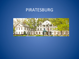 PIRATESBURG BACK in the DAY PowerPoint PPT Presentation