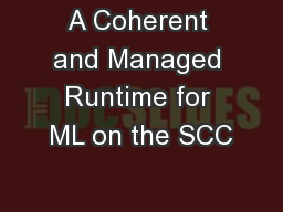 A Coherent and Managed Runtime for ML on the SCC