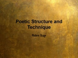 Poetic Structure and Technique PowerPoint PPT Presentation