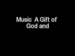 Music  A Gift of God and