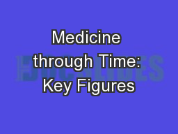 Medicine through Time: Key Figures