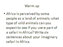 Warm up Africa is perceived by some people as a land of animals; what type of wild animals can you PowerPoint PPT Presentation