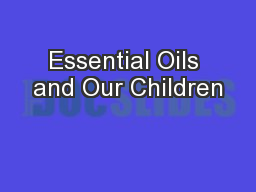 Essential Oils and Our Children