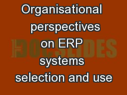 Organisational   perspectives on ERP systems selection and use PowerPoint PPT Presentation