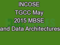 INCOSE TGCC May 2015 MBSE and Data Architectures