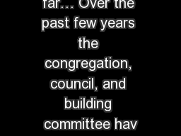 The journey so far… Over the past few years the congregation, council, and building committee hav