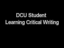 DCU Student Learning Critical Writing PowerPoint PPT Presentation