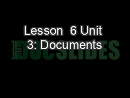 Lesson  6 Unit 3: Documents